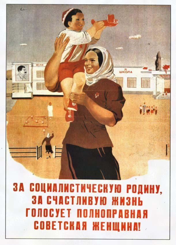 Par sociālistisko Dzimteni, par laimīgu dzīvi balso pilntiesīgā padomju sieviete.