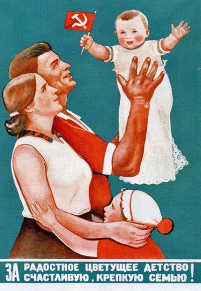 Par priecīgu, ziedošu bērnību! Par lielu un laimīgu ģimeni! [Šodienas kapitālistiskajā Latvijā, līdzīgi kā visā Rietumu pasaulē, ģimene tiek sistemātiski iznīcināta un izkropļota, pārvēršot to par izvirtuļu kopbūšanas juridiski fiksētu institūtu.]